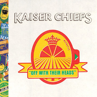 14. Kaiser Chiefs - Off With Their Heads.jpg