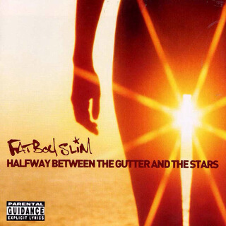16     Fatboy Slim – Halfway Between The Gutter And The Stars.jpg
