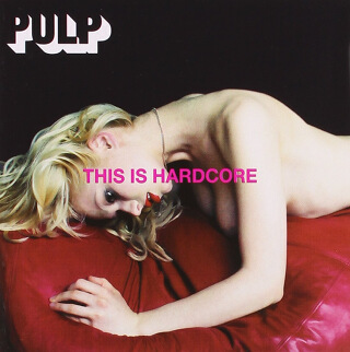 37    Pulp – This Is Hardcore.jpg