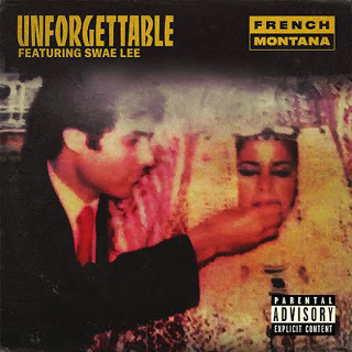 8位 UNFORGETTABLE - FRENCH MONTANA FT SWAE LEE.JPG