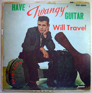 Have 'Twangy' Guitar, Will Travel - Duane Eddy.JPG